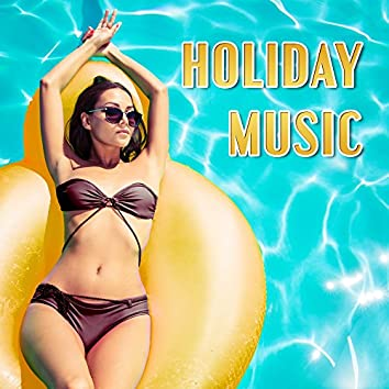 Holiday Music – Chillout 2017, Summertime, Good Vibes, Pool Party, Relax By The Pool