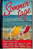 Sommertage - 44 spannende Geschichten von Liebe, Lachen und Leben