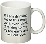 Funny Quotable'If I Am Drinking Out Of This Mug - I Will Cut You', Coffee Mug - 11 Oz Mug - Nice Motivational And Inspirational Office Gift