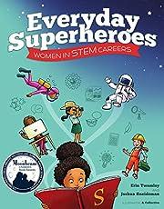 Everyday Superheroes: Women in STEM Careers (STEM Superheroes™)