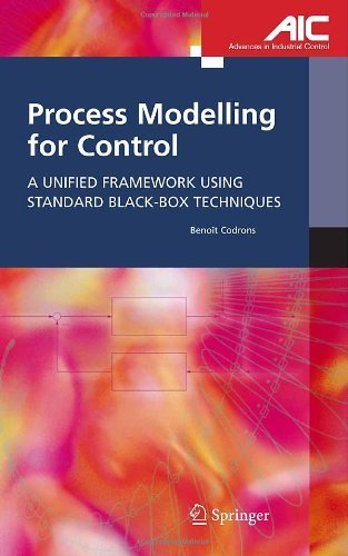 Process Modelling for Control: A Unified Framework Using Standard Black-box Techniques (Advances in Industrial Control) (English Edition)