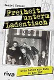 Freiheit unterm Ladentisch: Mein Leben als Punk in der DDR (German Edition)