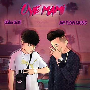 Oye Mami (feat. Gabo Gotti)
