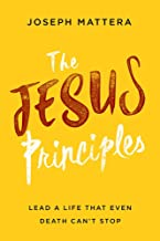 The Jesus Principles: Lead a Life That Even Death Can't Stop