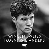 Irgendwie Anders - incent Weiss