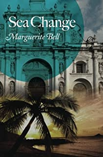 Sea Change: (Writing as Marguerite Bell)