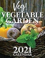 Veg! Vegetable Garden 2021 Calendar