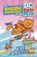 Crime-fighting Cat (Amazing Adventures of the Dc Super-pets)