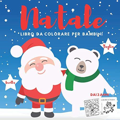 albero di natale justin Natale Libro da Colorare per Bambini Dai 3 Anni Taglia Incolla: Libro da Colorare Bambini   Natale Libri Bambini   Natale Regali Bambini   in età prescolare 3-6 anni