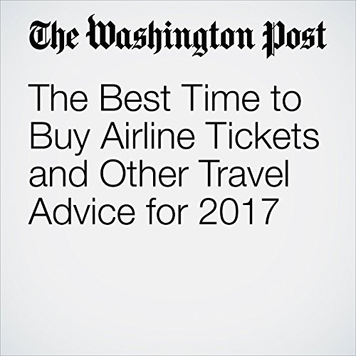 The Best Time to Buy Airline Tickets and Other Travel Advice for 2017 audiobook cover art