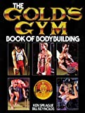 The Gold's Gym Book of Bodybuilding (Gold's Gym Series)