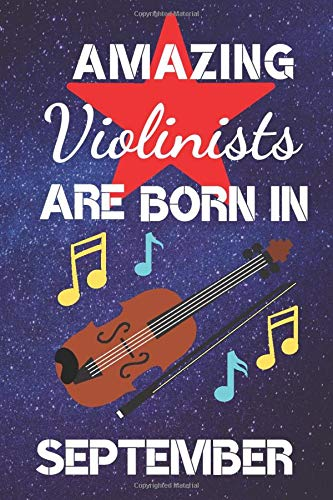 Amazing Violinists Are Born In September: Violin Gifts: Violinist Gifts: Violin Gift Ideas Violin Player Gifts. This Violin Notebook / Violin Music ... pages ruled lined Cool Design. Violin Present