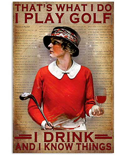 Goft Girl Wine That's What I Do I Play Golf I Drink and I Know Things Pecfect Wall Art Print Poster, Canvas Gallery Wraps Wall Decoration