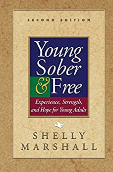 Young Sober and Free: Experience, Strength, and Hope for Young Adults by [Shelly Marshall]