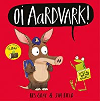 Oi Aardvark! (Oi Frog and Friends)