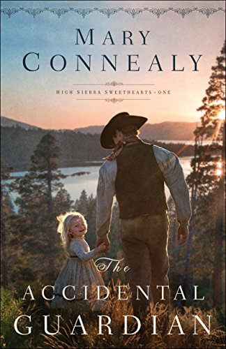 The Accidental Guardian (High Sierra Sweethearts Book #1) (English Edition)
