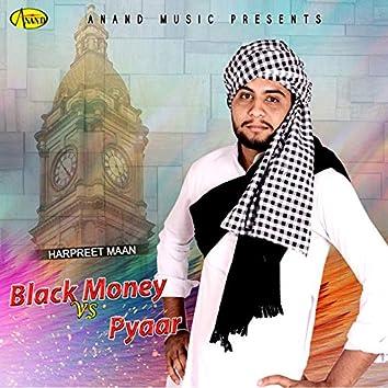 Black Money vs. Pyaar