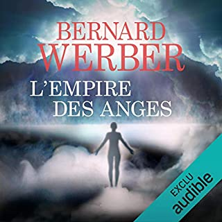 L'Empire des Anges                   De :                                                                                                                                 Bernard Werber                               Lu par :                                                                                                                                 Stephane Ronchewski                      Durée : 13 h et 45 min     177 notations     Global 4,4