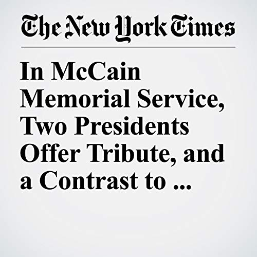 In McCain Memorial Service, Two Presidents Offer Tribute, and a Contrast to Trump copertina