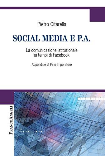 Social media e P.A. La comunicazione istituzionale ai tempi di Facebook