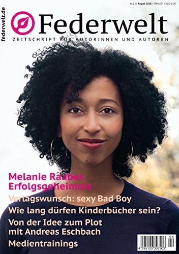 Federwelt 131, 04-2018, August 2018: Zeitschrift für Autorinnen und Autoren