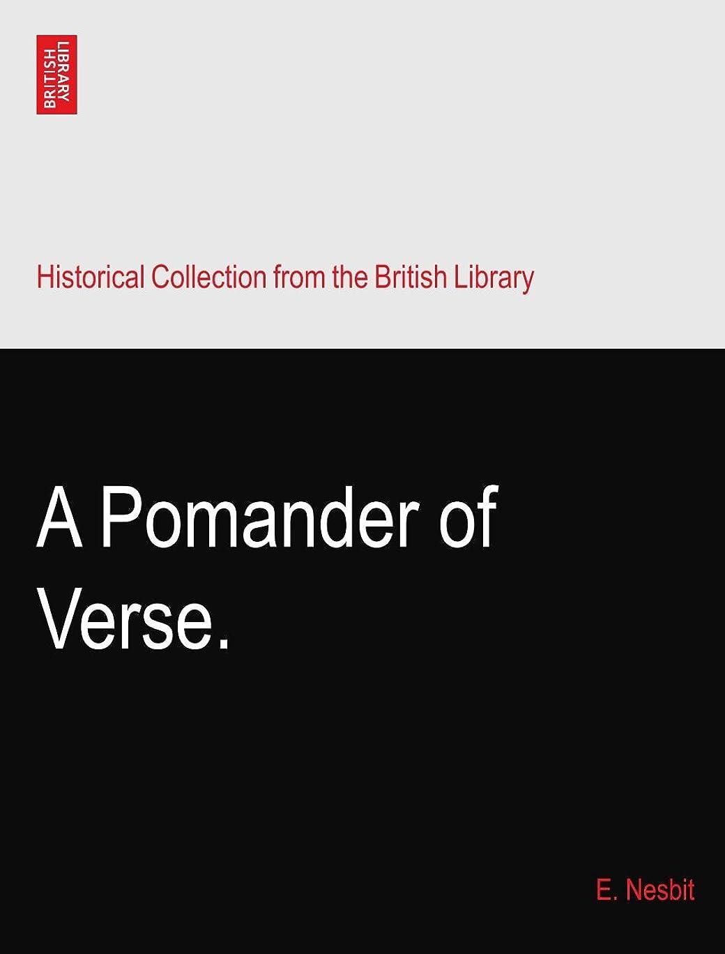 死すべきドライ国家A Pomander of Verse.