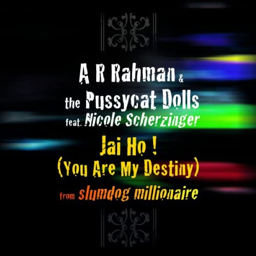 A. R. Rahman & The Pussycat Dolls feat. Nicole Scherzinger