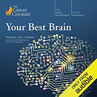 Your Best Brain: The Science of Brain Improvement                   Written by:                                                                                                                                 John Medina,                                                                                        The Great Courses                               Narrated by:                                                                                                                                 John Medina                      Length: 12 hrs and 39 mins     73 ratings     Overall 4.5