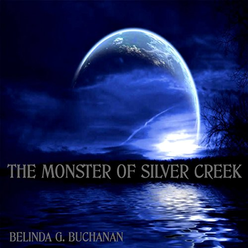 The Monster of Silver Creek audiobook cover art