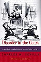 Disorder in the Court: Great Fractured Moments in Courtroom History PDF