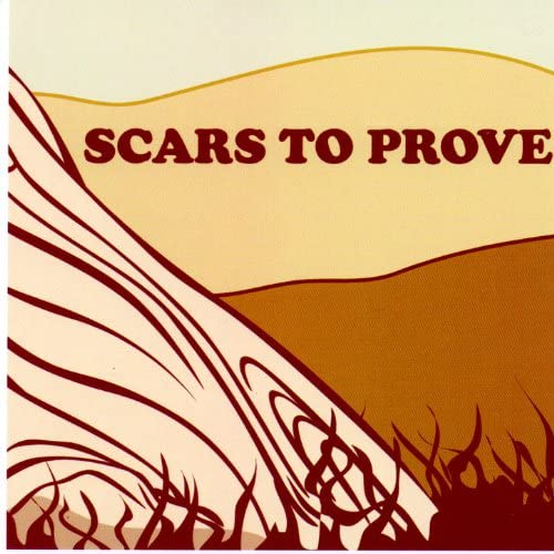 Scars To Prove
