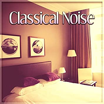 Classical Noise – Sounds for Sleep, Gentle Instruments, Songs at Goodnight, Calm Lullabies