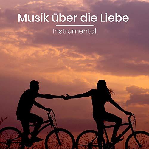Musik über die Liebe – Romantische Instrumentalmusik, erste Verabredung, Abendessen, sinnliche Massage, Liebe machen, Saxophon und Klavier