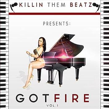 Got Fire, Vol. 1