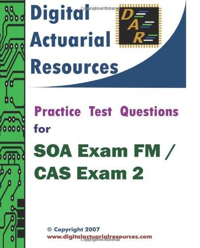 Practice Test Questions For SOA Exam FM / CAS Exam 2