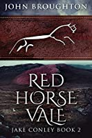 Red Horse Vale: Large Print Edition (Jake Conley)