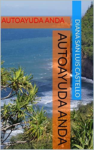 Autoayuda Anda: AUTOAYUDA ANDA eBook: SAN LUIS CASTELLO, DIANA ...