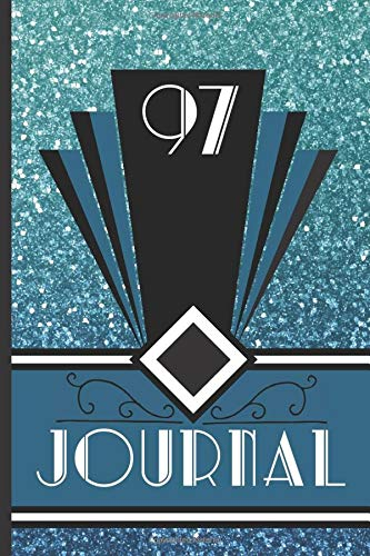 97 Journal: Record and Journal Your 97th Birthday Year to Create a Lasting Memory Keepsake (Blue Art Deco Birthday Journals, Band 97)