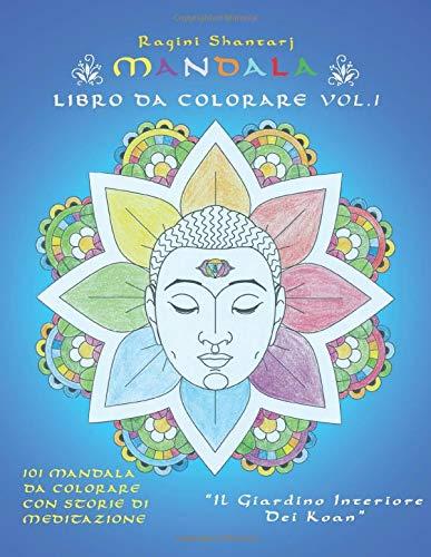 Mandala Libro Da Colorare Vol. 1: Il Giardino Interiore Dei Koan