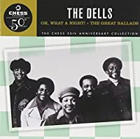 Oh What a Night! The Great Ballads by Dells (1998-01-13)