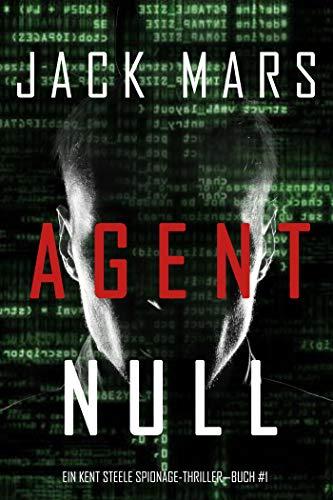 Agent Null (Ein Agent Null Spionage-Thriller—Buch #1)