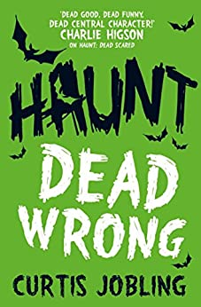 Haunt: Dead Wrong by [Curtis Jobling]