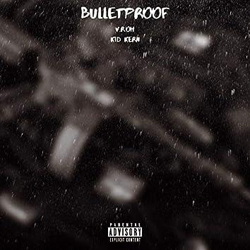 Bulletproof (feat. Kid Kern)