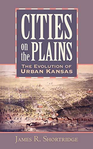 Cities on the Plains: The Evolution of Urban Kansas