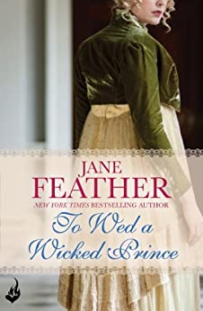 To Wed A Wicked Prince: Cavendish Square Book 2 (Cavendish Square Series) by [Jane Feather]