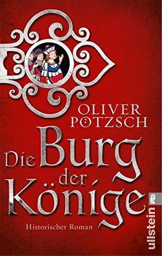 Die Burg der Könige: Historischer Roman
