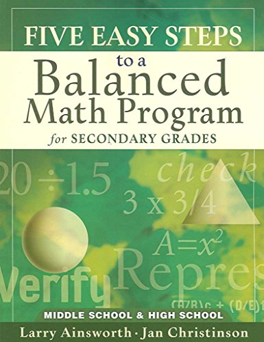 [Five Easy Steps to a Balanced Math Program for Secondary Grades: Middle School & High School] (By: Dr Larry Ainsworth) [published: January, 2007]