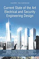 Current State of the Art Electrical and Security Engineering Design