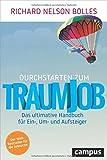 Durchstarten zum Traumjob: Das ultimative Handbuch für Ein-