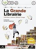 La grande librairie. Per le Scuole superiori. Con e-book. Con espansione online. Con CD-Au...